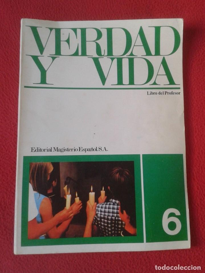 LIBRO VERDAD Y VIDA 6 1972 LIBRO DEL PROFESOR EDITORIAL MAGISTERIO ESPAÑOL, S. A. PEDRO DE LA HERRÁN (Libros de Segunda Mano - Religión)