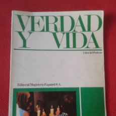 Libros de segunda mano: LIBRO VERDAD Y VIDA 6 1972 LIBRO DEL PROFESOR EDITORIAL MAGISTERIO ESPAÑOL, S. A. PEDRO DE LA HERRÁN. Lote 180163140