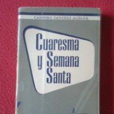 Libros de segunda mano: LIBRO CUARESMA Y SEMANA SANTA CASIMIRO SÁNCHEZ ALISEDA COLECCIÓN MUNDO MEJOR EURAMERICA . Lote 180165787