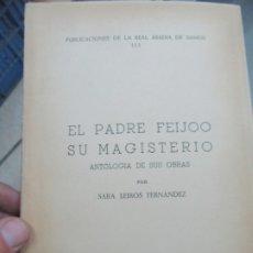 Libros de segunda mano: EL PADRE FEIJOO SU MAGISTERIO, SARA LEIROS FERNÁNDEZ. (AÑO 1967). L.14508-521. Lote 180169270