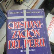 Libros de segunda mano: CRISTIANIZACIÓN DEL PERÚ (1532-1600), FERNANDO DE ARMAS MEDINA. L.14508-541. Lote 180171492