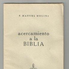Libros de segunda mano: ACERCAMIENTO A LA BIBLIA POR F.MANUEL MOLINA-MEXICO 1976-EDITORIAL TRADICION-TIRADA LIMITADA . Lote 180189490