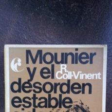 Libros de segunda mano: R. COLL-VINENT: MOUNIER Y EL DESORDEN ESTABLECIDO. Lote 180329667