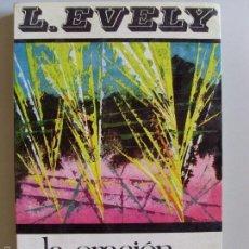 Libros de segunda mano: LA ORACIÓN DEL HOMBRE MODERNO. L. EVELY. Lote 180330028