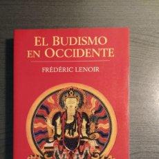 Libros de segunda mano: EL BUDISMO EN OCCIDENTE . FRÉDÉRIC LENOIR, SEIX BARRAL. . Lote 180415246