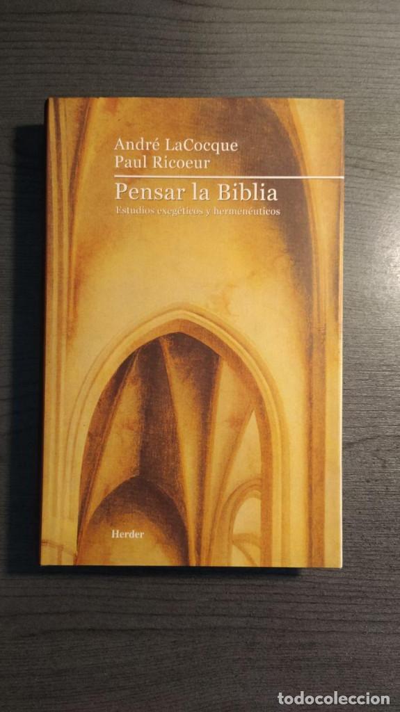PENSAR LA BIBLIA: ESTUDIOS EXEGETICOS ANDRE LACOCQUE,PAUL RICOEUR HERDER (Libros de Segunda Mano - Religión)
