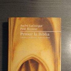 Libros de segunda mano: PENSAR LA BIBLIA: ESTUDIOS EXEGETICOS ANDRE LACOCQUE,PAUL RICOEUR HERDER. Lote 180416667
