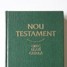 Libros de segunda mano: NOU TESTAMENT. GREC - LLATÍ - CATALÀ TRILINGUE - ASSOCIACIÓ BÍBLICA DE CATALUNYA CLARET. Lote 180443018