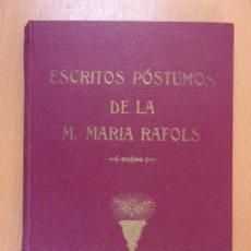 Libros de segunda mano: ESCRITOS PÓSTUMOS / MADRE MARÍA RAFOLS / 1931.. Lote 180493466