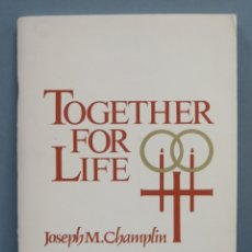 Libros de segunda mano: TOGETHE FOR LIFE. CHAMPLIN. Lote 180858101