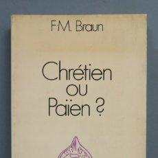 Libros de segunda mano: CHRETIEN OU PAÏEN?. BRAUN. Lote 180858423