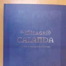 Libros de segunda mano: EL MILAGRO DE CALANDA. Y SUS FUENTES HISTÓRICAS / TÓMAS DOMINGO PÉREZ / 2006. Lote 180861363