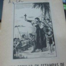 Libros de segunda mano: VIDA POPULAR EN ESTAMPAS DE SAN FRANCISCO JAVIER JORGE SCHURHAMMER EDIT EL SIGLO DE LAS MISIONES. Lote 180870011