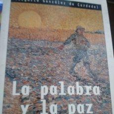 Libros de segunda mano: LA PALABRA Y LA PAZ, 1975-2000 - GONZÁLEZ DE CARDEDAL, OLEGARIO. Lote 180875387