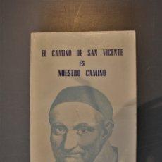 Libros de segunda mano: EL CAMINO DE SAN VICENTE ES NUESTRO CAMINO (SAN VICENTE DE PAÚL). ED. CEME. BURGOS 1985. Lote 180877795