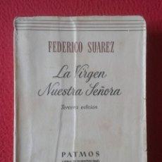 Libros de segunda mano: LIBRO LA VIRGEN NUESTRA SEÑORA FEDERICO SUAREZ 1959 TERCERA EDICIÓN PATMOS 60 LIBROS DE ESPIRITUALID. Lote 180880195