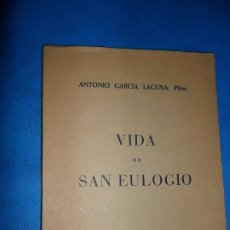 Libros de segunda mano: VIDA DE SAN EULOGIO, ANTONIO GARCÍA LAGUNA, CÓRDOBA, 1959. Lote 180882393