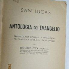 Libros de segunda mano: ANTOLOGÍA DEL EVANGELIO DE SAN LUCAS - BERNARDO PEREA MORALES - TRADUCCIÓN DEL TEXTO GRIEGO - 1954. . Lote 180882822