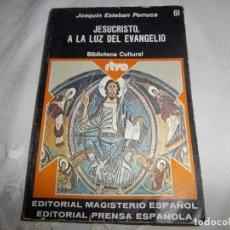 Libros de segunda mano: JESUCRISTO A LA LUZ DEL EVANGELIO DE JOAQUÍN ESTEBAN PERRUCA.. Lote 180883311