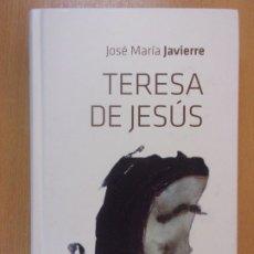 Libros de segunda mano: TERESA DE JESÚS / JOSÉ MARÍA JAVIERRE / 2014. EDICIONES SIGUEME. Lote 180884575