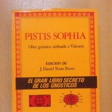 Libros de segunda mano: PISTIS SOPHIA. OBRA ATRIBUÍDA A VALENTÍN / EDICIÓN DE DANIEL TERÁN FIERRO / 1982. COLECCIÓN ALATAR. Lote 180887621