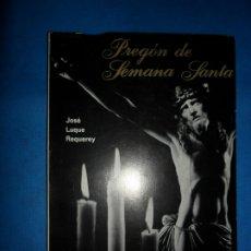 Libros de segunda mano: PREGÓN DE SEMANA SANTA, LUCENA, 1972, JOSÉ LUQUE REY. Lote 180888265