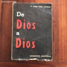 Libros de segunda mano: DE DIOS A DIOS.. Lote 180893135