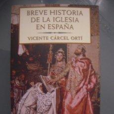 Libros de segunda mano: BREVE HISTORIA DE LA IGLESIA EN ESPAÑA - VICENTE CÁRCEL ORTÍ. Lote 180895857