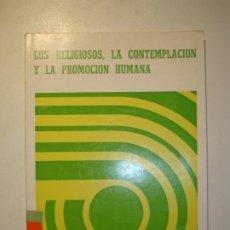 Libros de segunda mano: LOS RELIGIOSOS, LA CONTEMPLACIÓN Y LA PROMOCIÓN HUMANA - PPC MADRID 1981. Lote 180896682