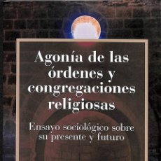 Libros de segunda mano: AGONÍA DE LAS ÓRDENES Y CONGREGACIONES RELIGIOSAS - JOSEP ROCA TRESCENTS - EDITORIAL OCTAEDRO. Lote 180897672
