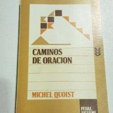 Libros de segunda mano: CAMINOS DE ORACION - MICHEL QUOIST - TDK162. Lote 180898885