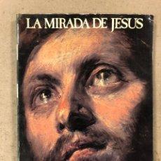 Libros de segunda mano: LA MIRADA DE JESÚS. JAVIER MARTÍN ARTAJO. BIBLIOTECA DE AUTORES CRISTIANOS 1979. ILUSTRADO. Lote 180898993