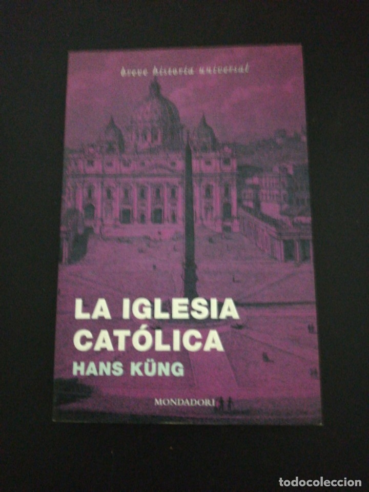 HANS KUNG, LA IGLESIA CATÓLICA (Libros de Segunda Mano - Religión)