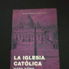 Libros de segunda mano: HANS KUNG, LA IGLESIA CATÓLICA . Lote 180902905