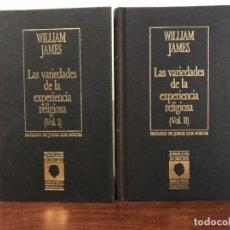 Libros de segunda mano: LAS VARIEDADES DE LA EXPERIENCIA RELIGIOSA. WILLIAM JAMES. 2 VOLÚMENES BIBLIOTECA BORGES. ED. ORBIS. Lote 180982597