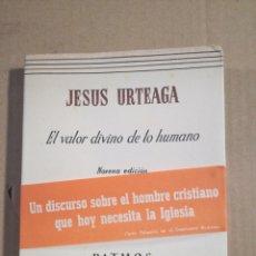 Libros de segunda mano: EL VALOR DE LO HUMANO JESÚS URTEAGA. Lote 181078925