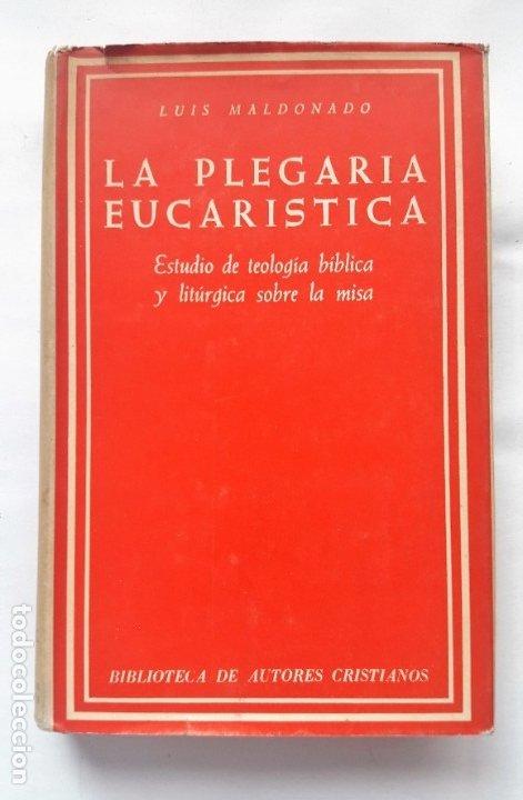 Libros de segunda mano: LA PLEGARIA EUCARÍSTICA.- Estudio de teología bíblica y litúrgica sobre la misa. (L Maldonado, 1967) - Foto 2 - 181207727