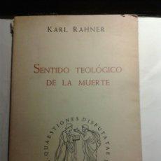 Libros de segunda mano: SENTIDO TEOLOGICO DE LA MUERTE. Lote 181409526