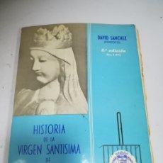 Libri di seconda mano: HISTORIA DE LA VIRGEN SANTISIMA DE SAN LORENZO. PATRONA DE VALLADOLID. DAVID SANCHEZ. 2ª ED. 1972. Lote 181551930
