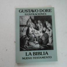 Libros de segunda mano: LA BIBLIA - NUEVO TESTAMENTO - ILUSTRACIONES DE GUSTAVO DORE. Lote 181551998
