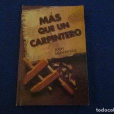 Libros de segunda mano: MÁS QUE UN CARPINTERO JOSH MCDOWELL EDITORIAL UNILIT IMPRESO EN COLOMBIA 1997. Lote 181577150