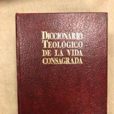 Libros de segunda mano: DICCIONARIO TEOLÓGICO DE LA VIDA CONSAGRADA. PUBLICACIONES CLARETIANAS 1989.. Lote 181637016