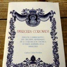 Libros de segunda mano: SEMANA SANTA SEVILLA,2005, PREGON 50 ANIVERSARIO CORONACION AMARGURA, CARLOS COLON,47 PAGINAS. Lote 181687955