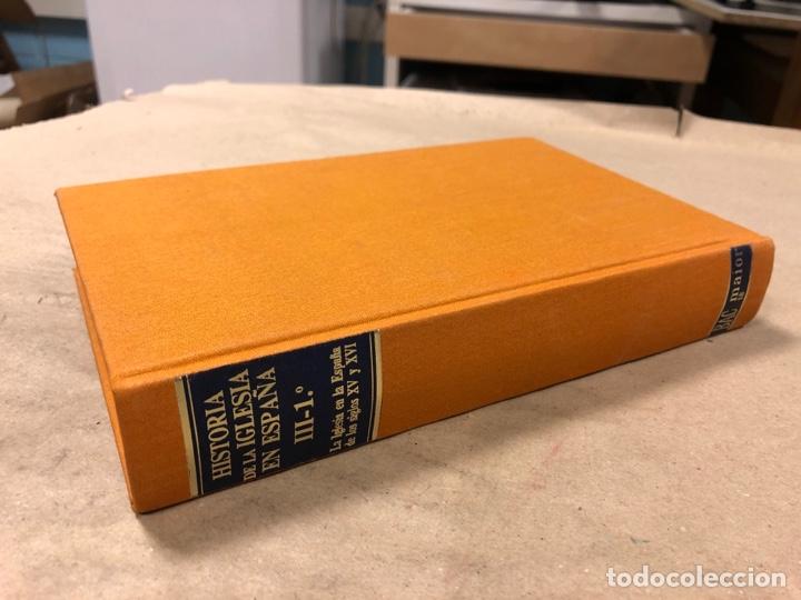HISTORIA DE LA IGLESIA EN ESPAÑA III-1º. LA IGLESIA EN LA ESPAÑA DE LOS SIGLOS XV Y XVI. JOSÉ LUIS G (Libros de Segunda Mano - Religión)