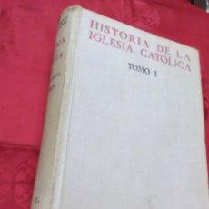 Libros de segunda mano: HISTORIA DE LA IGLESIA CATÓLICA. TOMO I. BERNARDINO LLORCA, SI. BAC, Nº 54. 1955. 2ª ED.. Lote 181411006