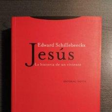 Libros de segunda mano: JESÚS. LA HISTORIA DE UN VIVIENTE. EDWARD SCHILLEBEECKX. TROTTA.. Lote 182125882