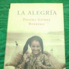 Libros de segunda mano: LA ALEGRÍA. PALOMA GÓMEZ BORRERO. ED. MARTÍNEZ ROCA. 2000. 5 ED. . Lote 182132535