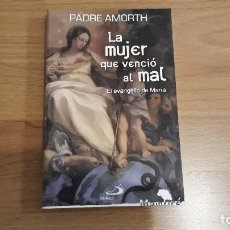 Libri di seconda mano: LA MUJER QUE VENCIÓ AL MAL, PADRE GABRIEL AMORTH. Lote 182206566