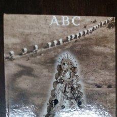 Libros de segunda mano: MEMORIA DEL ROCÍO.(ABC). MEMORIA DEL ROCÍO. REALIZADO: ABC Y CAJA RURAL DE SEVILLA.. Lote 182408663
