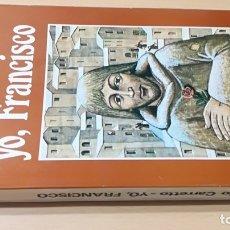Libros de segunda mano: YO, FRANCISCO - CARLO CARRETTO - EDICIONES PAULINAS/ G401. Lote 182454847